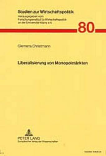 Liberalisierung Von Monopolmaerkten (Paperback): Clemens Christmann