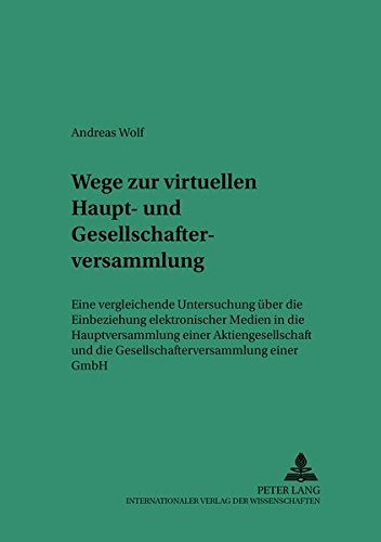 Wege zur virtuellen Haupt- und Gesellschafterversammlung Eine vergleichende Untersuchung über ...