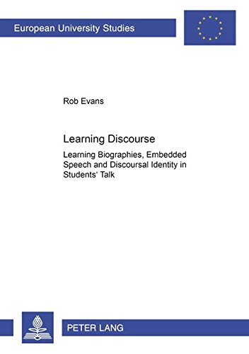 9783631518557: Learning Discourse: Learning Biographies, Embedded Speech and Discourse Identity in Students? Talk (Europäische Hochschulschriften / European ... Universitaires Européennes) (v. 919)
