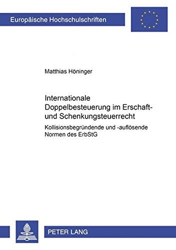 9783631518892: Internationale Doppelbesteuerung im Erbschaft- und Schenkungsteuerrecht- Kollisionsbegründende und -auflösende Normen des ErbStG (Europäische ... Universitaires Européennes) (German Edition)