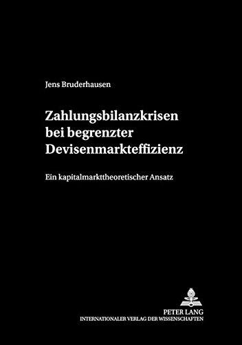 9783631518908: Zahlungsbilanzkrisen bei begrenzter Devisenmarkteffizienz: Ein kapitalmarkttheoretischer Ansatz (Schriften zur Wirtschaftstheorie und Wirtschaftspolitik) (German Edition)