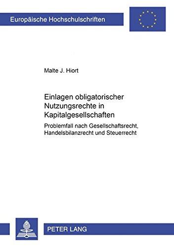 Einlagen obligatorischer Nutzungsrechte in Kapitalgesellschaften Problemfall nach ...