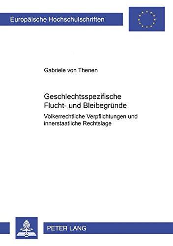 Geschlechtsspezifische Flucht- und Bleibegründe: Völkerrechtliche Verpflichtungen und ...
