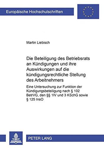 Die Beteiligung Des Betriebsrats an Kuendigungen Und Ihre Auswirkungen Auf Die ...