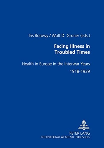 9783631519486: Facing Illness in Troubled Times: Health in Europe in the Interwar Years, 1918-1939