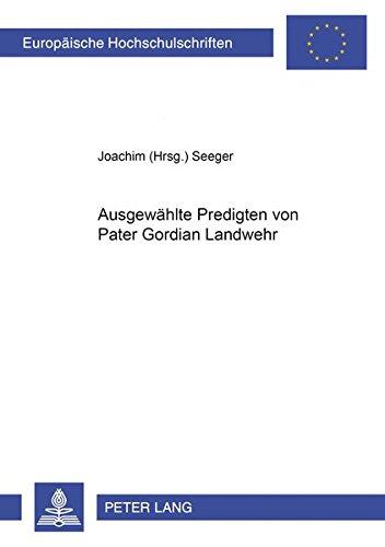 Ausgewählte Predigten von Pater Gordian Landwehr: Joachim Seeger