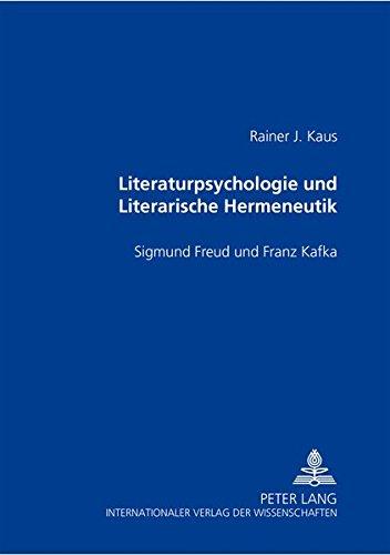 Literaturpsychologie und Literarische Hermeneutik: Sigmund Freud und: Rainer J. Kaus
