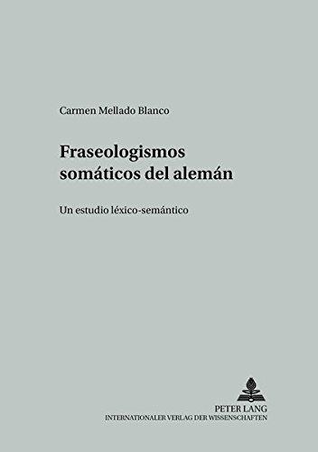 Fraseologismos somáticos del alemán Un estudio léxico-semántico: ...