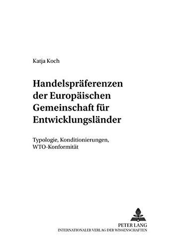 9783631520031: Handelspraeferenzen Der Europaeischen Gemeinschaft Fuer Entwicklungslaender: Typologie, Konditionierungen, Wto-Konformitaet (Europaeische Integration Und Internationale Wirtschaftsbezie)