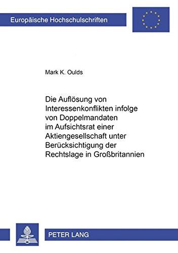 9783631520369: Die Auflösung von Interessenkonflikten infolge von Doppelmandaten im Aufsichtsrat einer Aktiengesellschaft unter Berücksichtigung der Rechtslage in ... Universitaires Européennes) (German Edition)