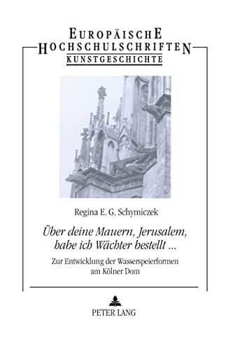 Über deine Mauern, Jerusalem, habe ich Wächter bestellt.: Regina E. G. Schymiczek