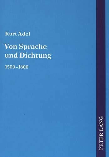 Von Sprache und Dichtung: Kurt Adel