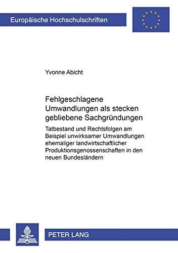 Fehlgeschlagene Umwandlungen als stecken gebliebene Sachgründungen: Yvonne Abicht