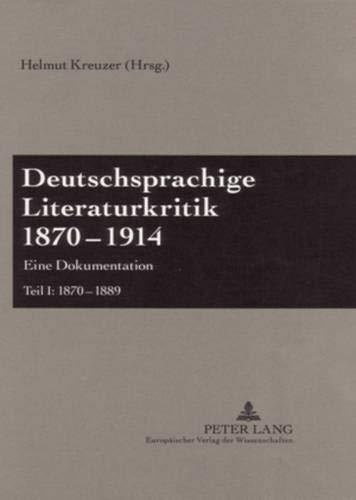 Deutschsprachige Literaturkritik 1870-1914: Eine Dokumentation- Teil I Bis IV (Hardback)