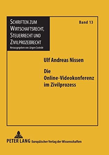 Die Online-Videokonferenz im Zivilprozess: Ulf Andreas Nissen