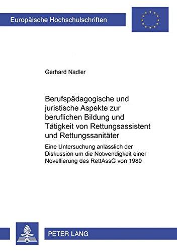 9783631522622: Berufspädagogische und juristische Aspekte zur beruflichen Bildung und Tätigkeit von Rettungsassistent und Rettungssanitäter: Eine Untersuchung ... Universitaires Européennes) (German Edition)