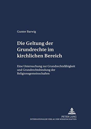 Die Geltung der Grundrechte im kirchlichen Bereich: Gunter Barwig