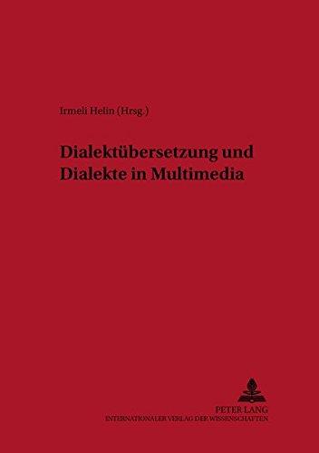 9783631523162: Dialektübersetzung Und Dialekte in Multimedia: 24 (Nordeuropäische Beiträge Aus Den Human- Und Gesellschaftswissenschaften / Scandinavian University St)