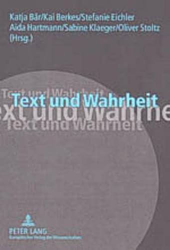 9783631523681: Text und Wahrheit: Ergebnisse der interdisziplinären Tagung