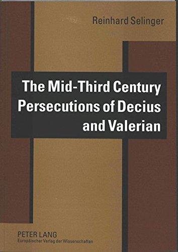 The Mid-Third Century Persecutions of Decius and Valerian 2., rev: Selinger Reinhard