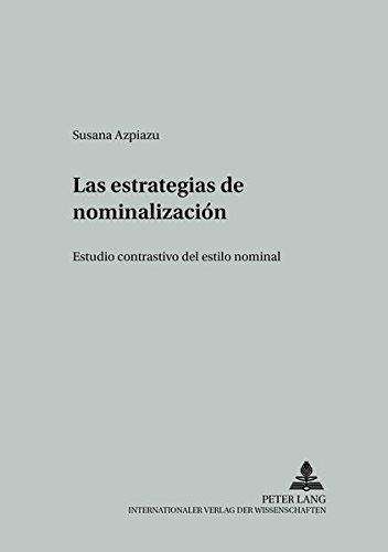 Las estrategias de nominalización Estudio contrastivo del estilo nominal: Azpiazu, Susana