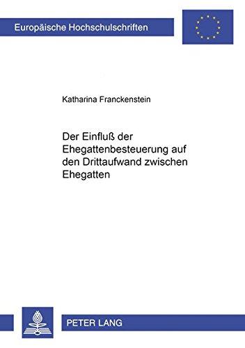 Der Einfluß der Ehegattenbesteuerung auf den Drittaufwand zwischen Ehegatten: Katharina ...