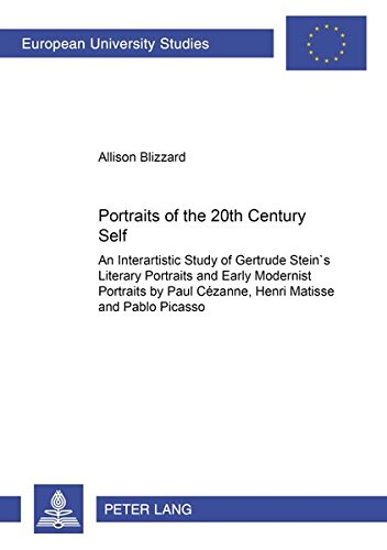 Portraits of the 20th Century Self: An Interartistic Study of Gertrude Stein's Literary ...