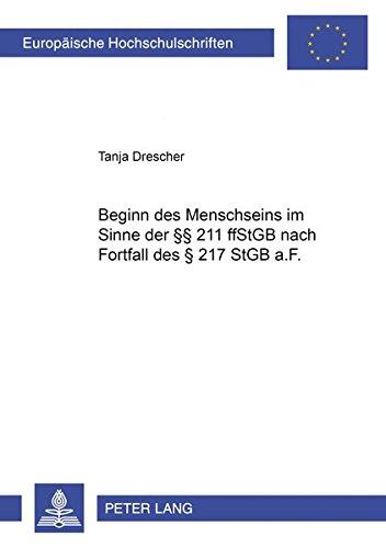 9783631525227: Beginn des Menschseins im Sinne der §§ 211 ff StGB nach Fortfall des § 217 StGB a.F. (Europäische Hochschulschriften / European University Studies / ... Universitaires Européennes) (German Edition)