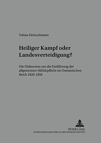 Heiliger Kampf Oder Landesverteidigung?: Die Diskussion Um Die Einfuehrung Der Allgemeinen ...