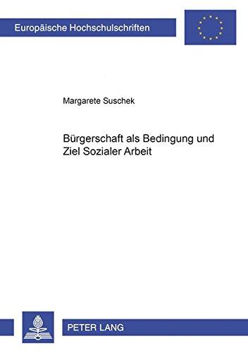 9783631525517: Buergerschaft ALS Bedingung Und Ziel Sozialer Arbeit (Europaeische Hochschulschriften / European University Studie)