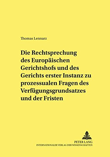 Die Rechtsprechung des Europäischen Gerichtshofs und des Gerichts erster Instanz zu ...