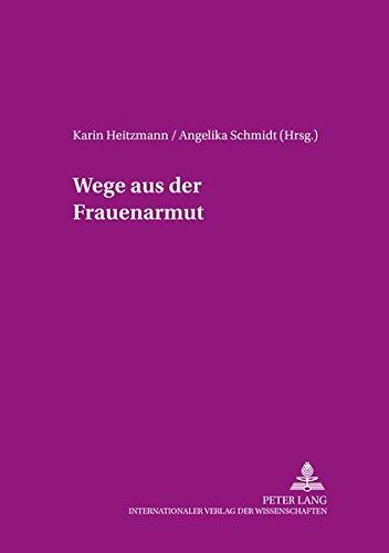 Wege aus der Frauenarmut (Frauen, Forschung und Wirtschaft) (German Edition): Peter Lang GmbH, ...