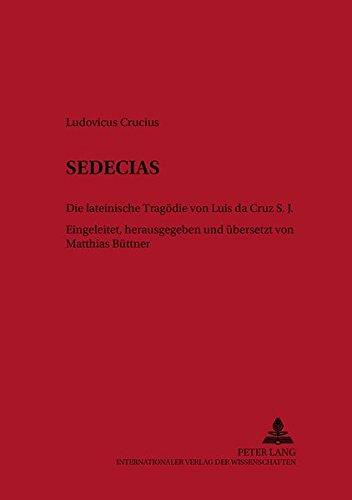 Sedecias Die lateinische Tragödie von Luís da Cruz S. J.: Büttner, Matthias