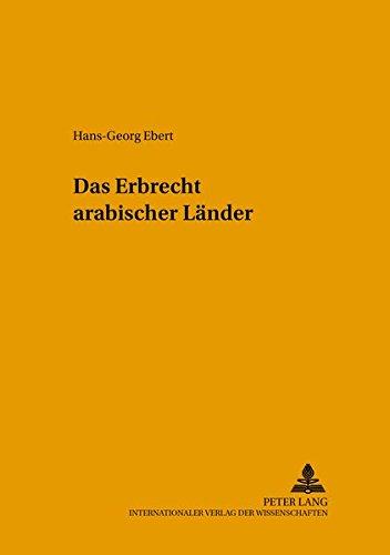 Das Erbrecht arabischer Länder: Ebert, Hans-Georg
