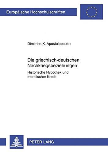 Die griechisch-deutschen Nachkriegsbeziehungen: Dimitrios K. Apostolopoulos