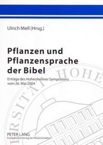 Pflanzen und Pflanzensprache der Bibel: Ulrich Mell