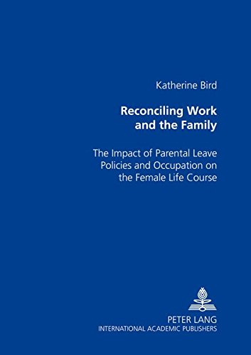 Reconciling Work and the Family The Impact of Parental Leave Poli: Bird Katherine