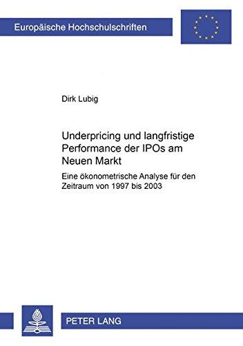 Underpricing und langfristige Performance der IPOs am Neuen Markt: Dirk Lubig