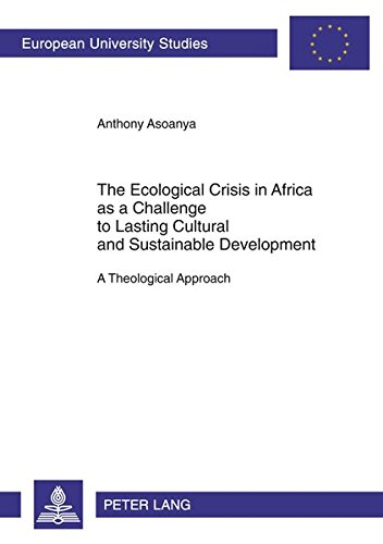 Ecological Crisis in Africa as a Challenge to Lasting Cultural and Sustainable Development: Anthony...