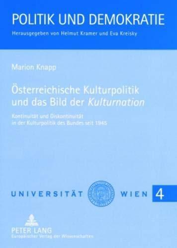 Österreichische Kulturpolitik und das Bild der Kulturnation: Marion Knapp