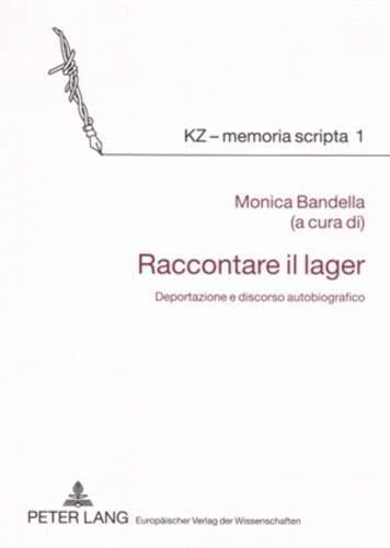 9783631528723: Raccontare il lager: Deportazione e discorso autobiografico (KZ - memoria scripta) (Italian Edition)