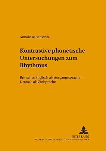 Kontrastive phonetische Untersuchungen zum Rhythmus: Annaliese Benkwitz