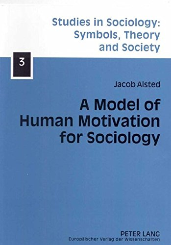 9783631529072: A Model of Human Motivation for Sociology (Studies in Sociology: Symbols, Theory and Society)