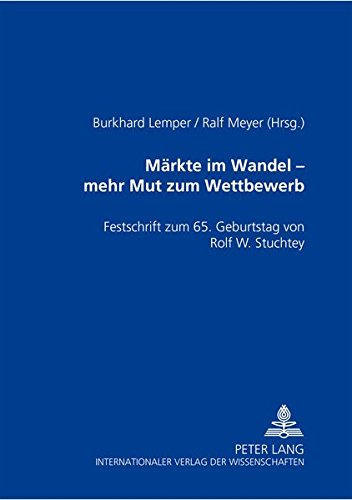 Märkte im Wandel - mehr Mut zu Wettbewerb: Burkhard Lemper