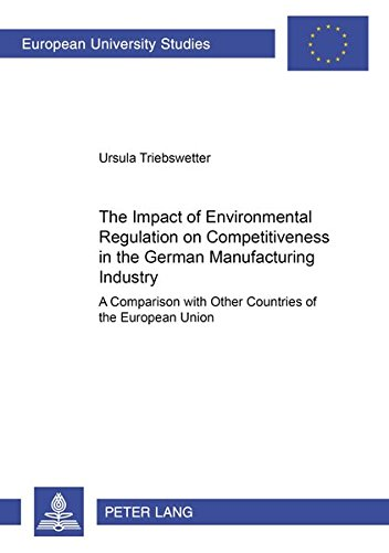 The Impact of Environmental Regulation on Competitiveness in the: Triebswetter Ursula