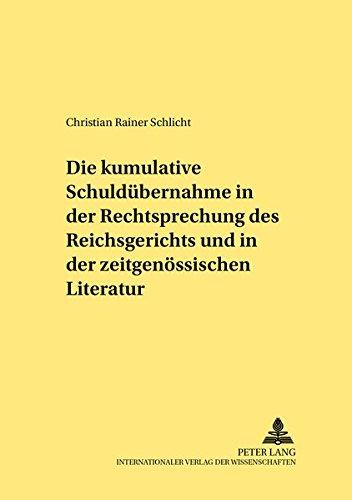 Die kumulative Schuldübernahme in der Rechtsprechung des Reichsgerichts und in der zeitgen&...