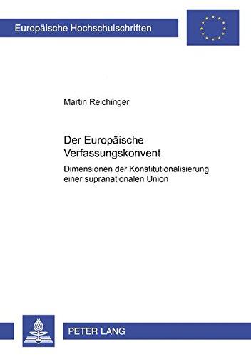 Der Europäische Verfassungskonvent Dimensionen der Konstitutionalisierung einer ...