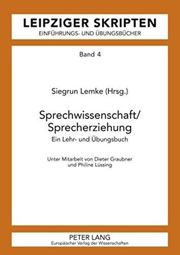 Sprechwissenschaft / Sprecherziehung. Ein Lehr- und Übungsbuch. (Leipziger Skripten - Einführungs- und Übungsbücher Band 4) - Lemke, Sigrun (Hrsg.)