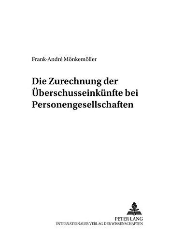 9783631530283: Die Zurechnung der Überschusseinkünfte bei Personengesellschaften (Bochumer Schriften zum Steuerrecht) (German Edition)