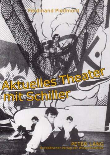 Aktuelles Theater mit Schiller: Ferdinand Piedmont
